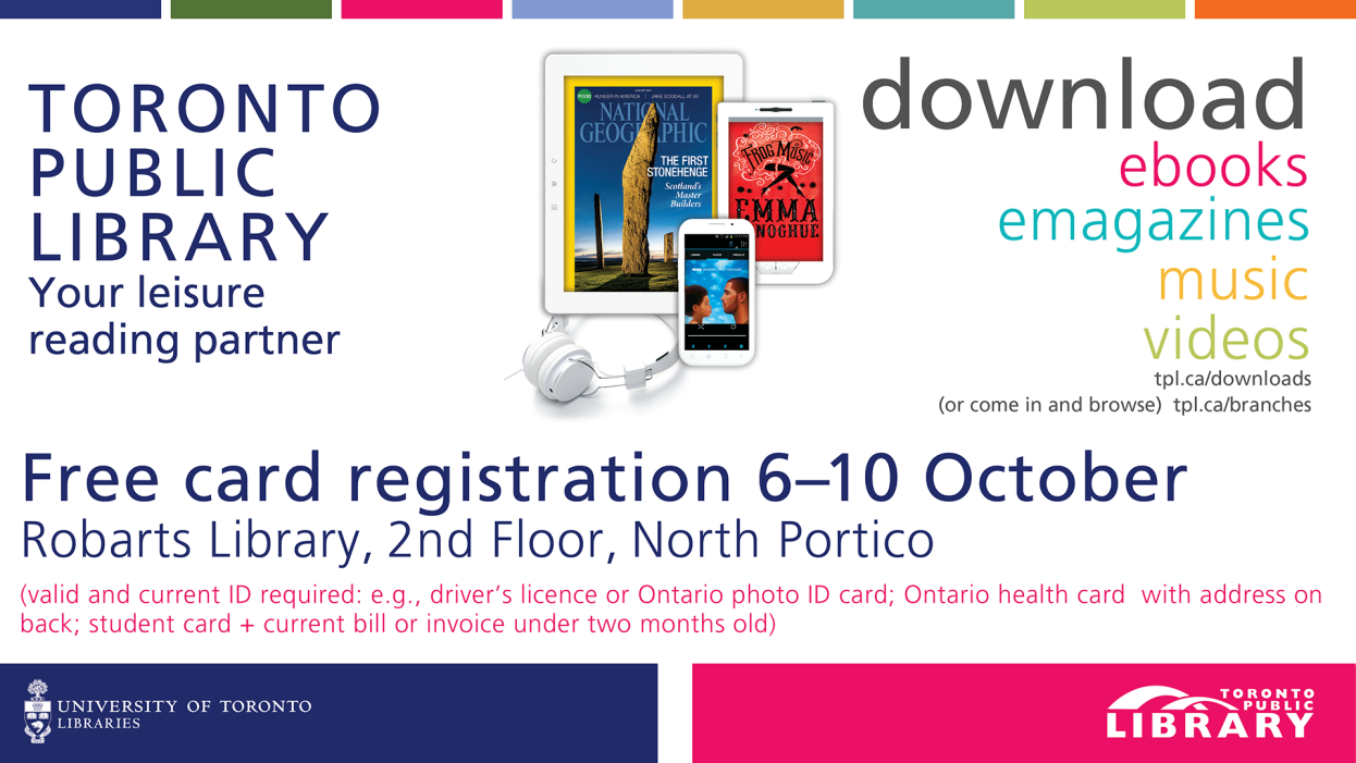 Advertisement: Free Toronto Public Library card registration at Robarts Library, October 6-10