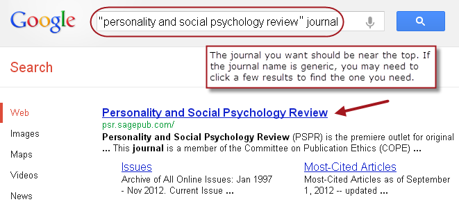 The journal you want should be near the top. If the journal name is generic, you may need to click a few results to find the one you need.