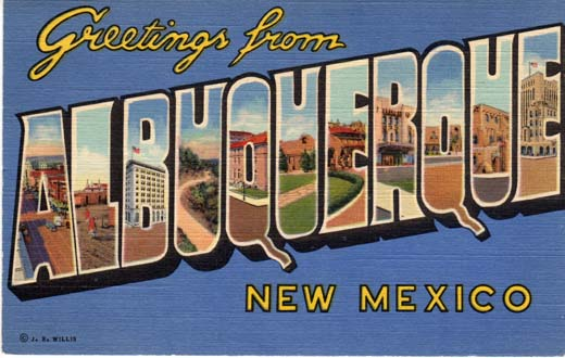 Greetings from Albuquerque New Mexico