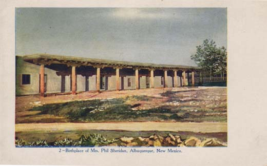 Birthplace of Mrs. Phil Sheridan, Albuquerque, New Mexico.