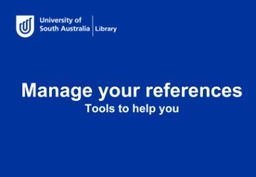 Watch the Library video 'Manage your references: tools to help you' [Image source: UniSA Library]