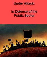 under attack: in defence of the public sector