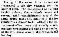 Image of a section of The Argus newspaper, dated 3 Nov 1865 p 4, final column. Description of how many businesses shut after noon for the running of the Melbourne Cup