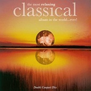 The Most Relaxing Classical Album -- Ever