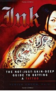 Ink: The Not Just Skin Deep Guide to Getting a Tattoo