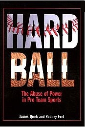 Hardball: The Abuse of Power in Pro Team Sports