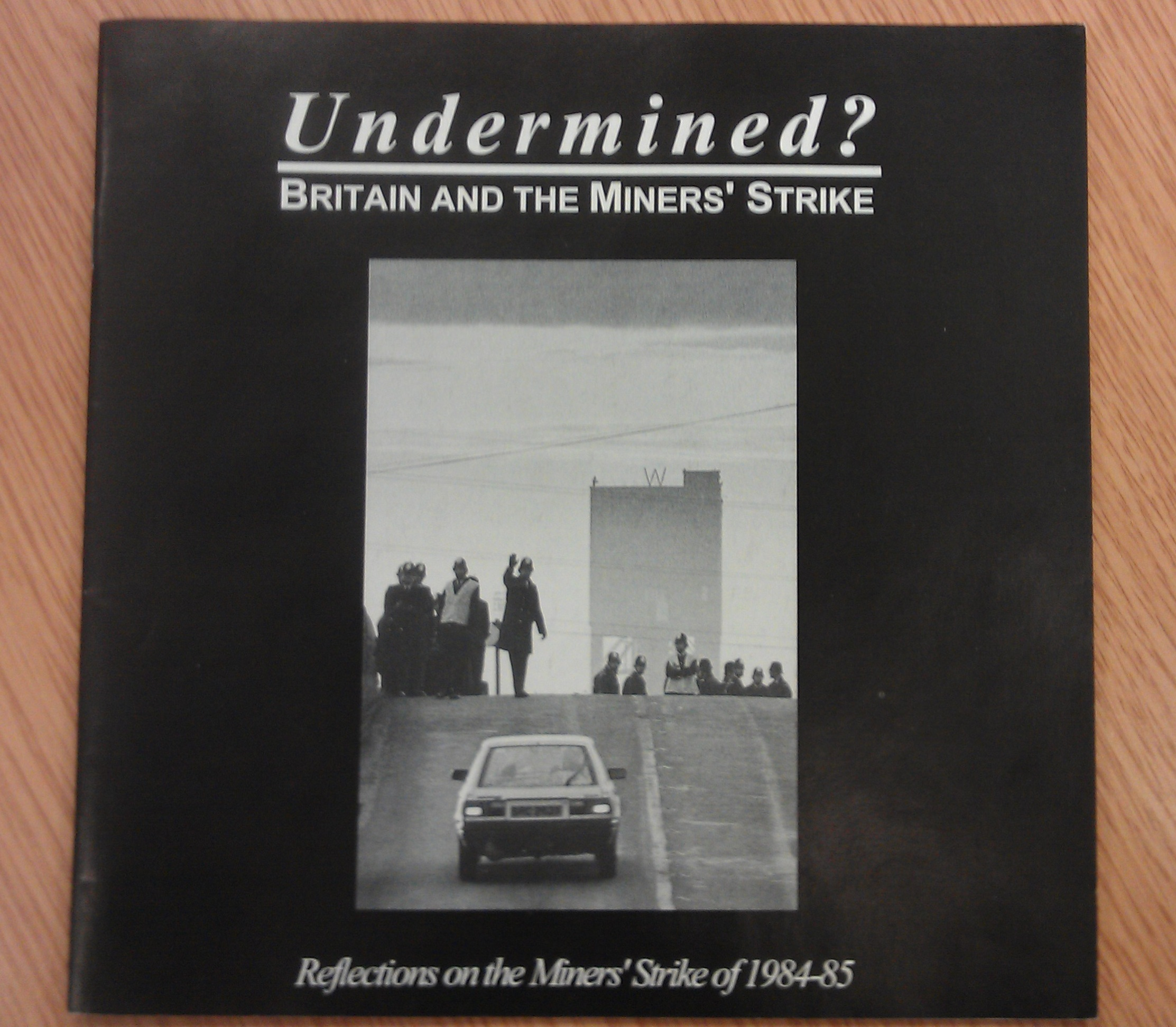 Front cover of Undermined? : Britain and the miners' strike by Martin Jenkinson, John Harris and John Sturrock (1994)