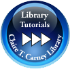 Claire T. Carney Library Tutorials