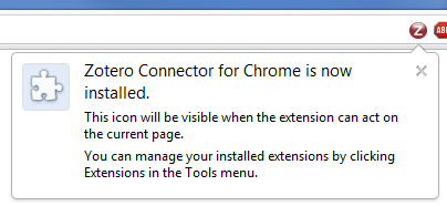 "image of Google Chrome message window: ""Zotero Connector for Chome is now installed"""