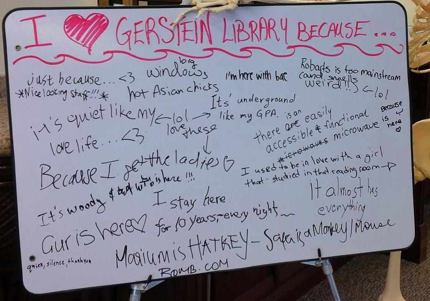 "Another whiteboard of students notes on whiteboard under heading ""I love Gerstein Library because..."""